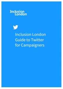 Cover: Inclusion London Guide to Twitter for Campaigners